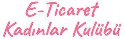 E-Ticaret Kadınlar Kulübü